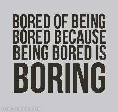 28287-Being-Bored-Is-Boring